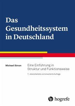 Das Gesundheitssystem in Deutschland - Simon, Michael