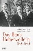 Das Haus Hohenzollern 1918 bis 1945