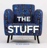 The Stuff: Upholstery, Fabric, Frame