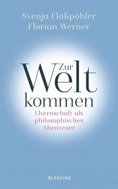 Zur Welt kommen (Mängelexemplar) - Flaßpöhler, Svenja;Werner, Florian
