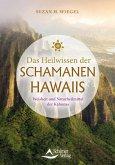 Das Heilwissen der Schamanen Hawaiis (eBook, ePUB)