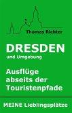 Dresden und Umgebung - Ausflüge abseits der Touristenpfade. Meine Lieblingsplätze (eBook, ePUB)