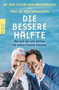Die bessere Hälfte (Mängelexemplar) - Hirschhausen, Eckart von;Esch, Tobias