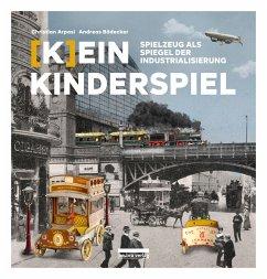 [K]ein Kinderspiel - Bödecker, Andreas; Arpasi, Christian