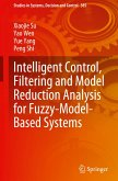 Intelligent Control, Filtering and Model Reduction Analysis for Fuzzy-Model-Based Systems