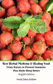 Best Herbal Medicine and Healing Food From Nature to Prevent Insomnia Plus Make Sleep Better English Edition (eBook, ePUB)