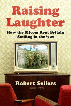 Raising Laughter (eBook, ePUB) - Sellers, Robert