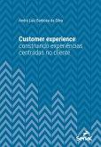 Customer experience: construindo experiências centradas no cliente (eBook, ePUB)