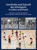 Die Geschichte des Schulsports in Lehre und Praxis
