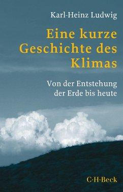 Eine kurze Geschichte des Klimas (eBook, PDF) - Ludwig, Karl-Heinz