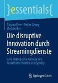 Die disruptive Innovation durch Streamingdienste (eBook, PDF)