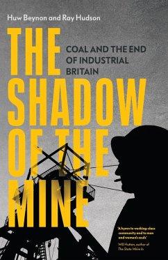 The Shadow of the Mine (eBook, ePUB) - Beynon, Huw; Hudson, Ray