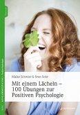 Mit einem Lächeln - 100 Übungen zur Positiven Psychologie (eBook, ePUB)