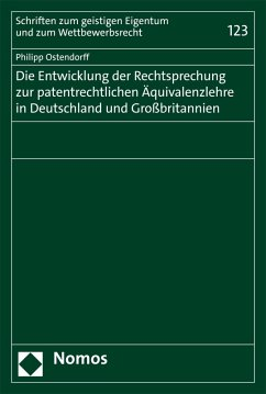 Die Entwicklung der Rechtsprechung zur patentrechtlichen Äquivalenzlehre in Deutschland und Großbritannien (eBook, PDF) - Ostendorff, Philipp