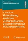 Charakterisierung instationärer Anströmsituationen und Analyse ihrer Einflüsse auf die Fahrzeugaerodynamik