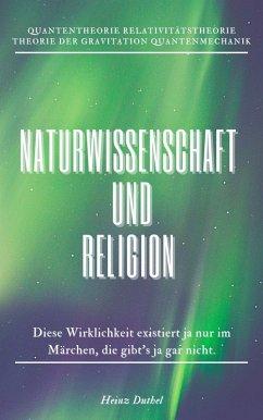 Naturwissenschaft und Religion (eBook, ePUB)