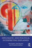 Diplomatic and Political Interpreting Explained (eBook, ePUB)