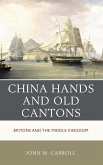China Hands and Old Cantons: Britons and the Middle Kingdom