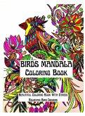 Mandala Birds Coloring Book: An Amazing Mandala Birds Coloring Book Featuring one of the World's Most Beautiful Mandalas for Stress Relief and Rela