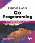 Hands-on Go Programming: Learn Google's Golang Programming, Data Structures, Error Handling and Concurrency ( English Edition)