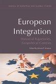 European Integration: Historical Trajectories, Geopolitical Contexts