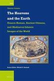 The Heavens and the Earth: Graeco-Roman, Ancient Chinese, and Mediaeval Islamic Images of the World