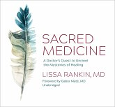 Sacred Medicine: A Doctor's Quest to Unravel the Mysteries of Healing