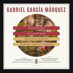 Strange Pilgrims: Twelve Stories by Gabriel García Márquez