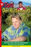 Toni der Hüttenwirt 284 - Heimatroman (eBook, ePUB)