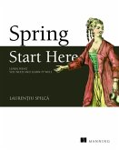 Spring Quickly: Learn What You Need and Learn It Well