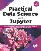Practical Data Science with Jupyter: Explore Data Cleaning, Pre-processing, Data Wrangling, Feature Engineering and Machine Learning using Python and