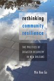 Rethinking Community Resilience: The Politics of Disaster Recovery in New Orleans