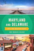 Maryland and Delaware Off the Beaten Path(r): A Guide to Unique Places