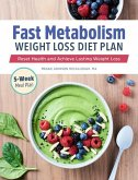 Fast Metabolism Weight Loss Diet Plan: Reset Health and Achieve Lasting Weight Loss