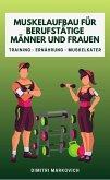 Muskelaufbau für Berufstätige Männer und Frauen (eBook, ePUB)