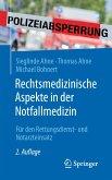 Rechtsmedizinische Aspekte in der Notfallmedizin (eBook, PDF)