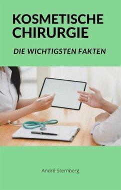 Kosmetische Chirurgie (eBook, ePUB) - Sternberg, Andre