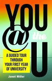 You @ the U: A Guided Tour Through Your First-Year of University