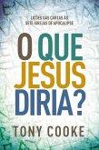 O Que Jesus Diria? (eBook, ePUB)