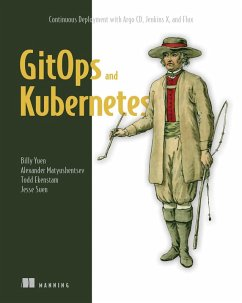 GitOps and Kubernetes (eBook, ePUB) - Yuen, Billy; Matyushentsev, Alex; Suen, Jesse; Ekenstam, Todd