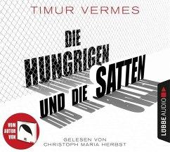 Die Hungrigen und die Satten, 8 Audio-CDs (Restauflage) - Vermes, Timur