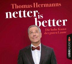 Netter is better, 5 Audio-CDs (Restauflage) - Hermanns, Thomas