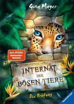 Die Prüfung / Das Internat der bösen Tiere Bd.1 (Mängelexemplar) - Mayer, Gina