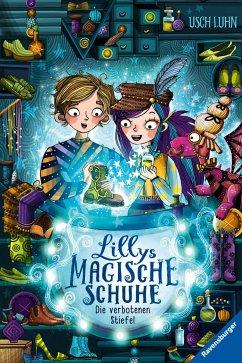 Die verbotenen Stiefel / Lillys magische Schuhe Bd.2 (Mängelexemplar) - Luhn, Usch