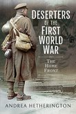 Deserters of the First World War: The Home Front