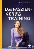 Das Faszien-Genuss-Training