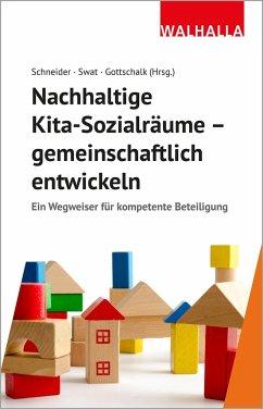 Nachhaltige Kita-Sozialräume - gemeinschaftlich entwickeln - Schneider, Armin;Swat, Marina;Gottschalk, Alexandra