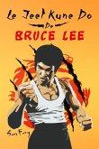 Le Jeet Kune Do de Bruce Lee