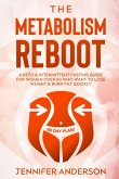 The Metabolism Reboot: A Keto & Intermittent Fasting Guide for Women Over 60 Who Want to Lose Weight & Burn Fat Quickly (40 Day Plan!)