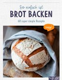 So einfach ist Brot backen (eBook, ePUB)